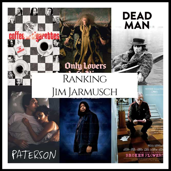 Jim Jarmusch Filmography Movie Ranking