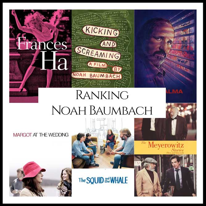 Noah Bambach Filmography Movie Ranking