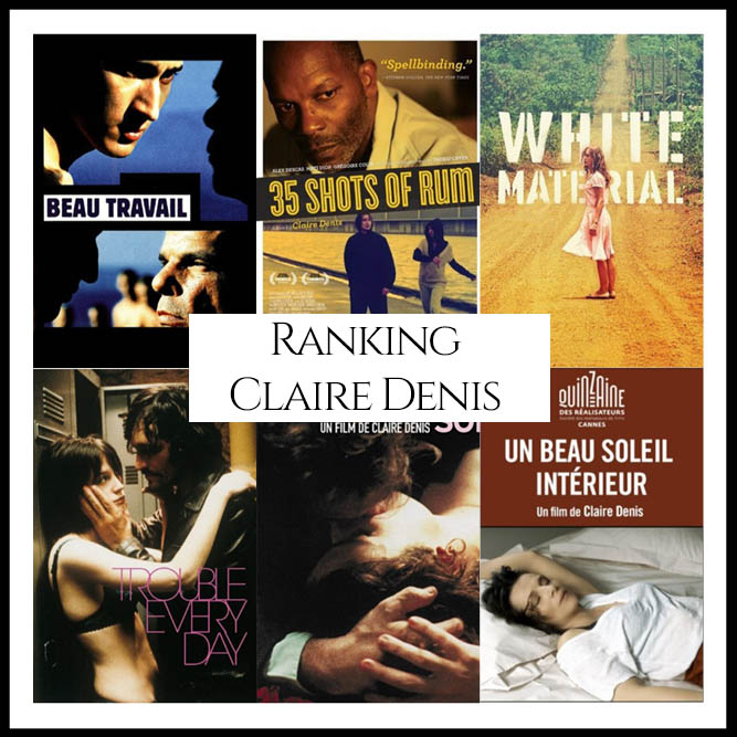 Claire Denis Filmography Movie Ranking