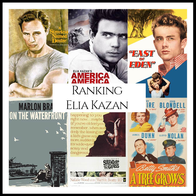 Elia Kazan Filmography Movie Ranking