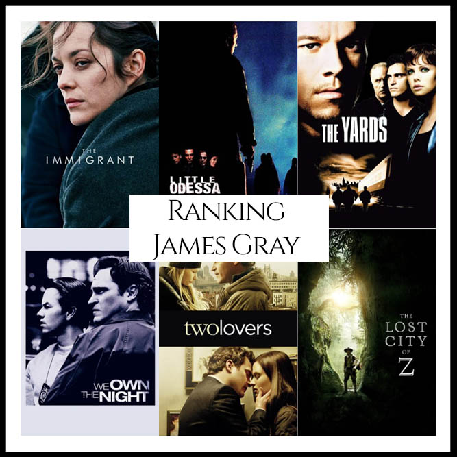 James Gray Filmography Movie Ranking