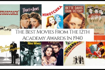 The Best Movies From The 12th Academy Awards In 1940