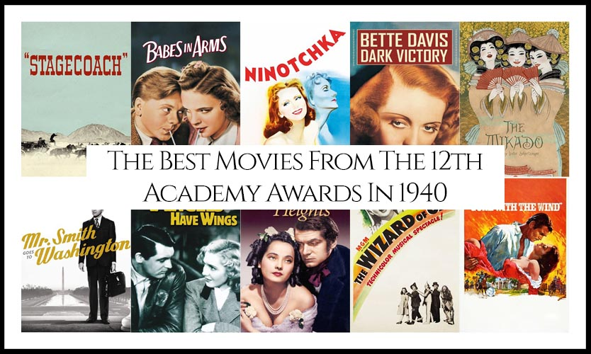 Ranking All The Movies Nominated At The 12th Academy Awards In 1940