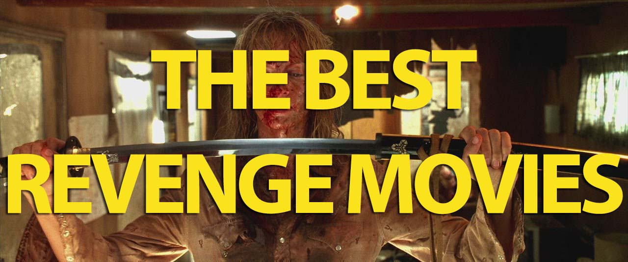 The Best Revenge Movies Of All-Time - Cinema DailiesCinema