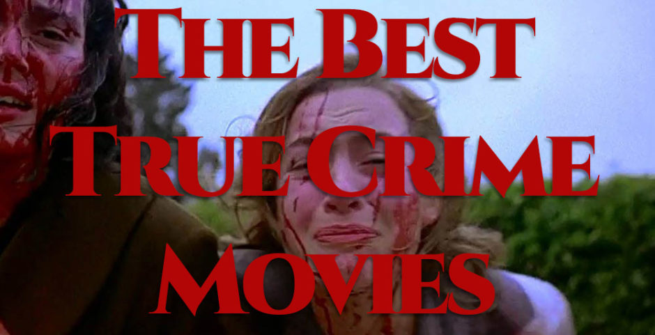 The Best True Crime Movies