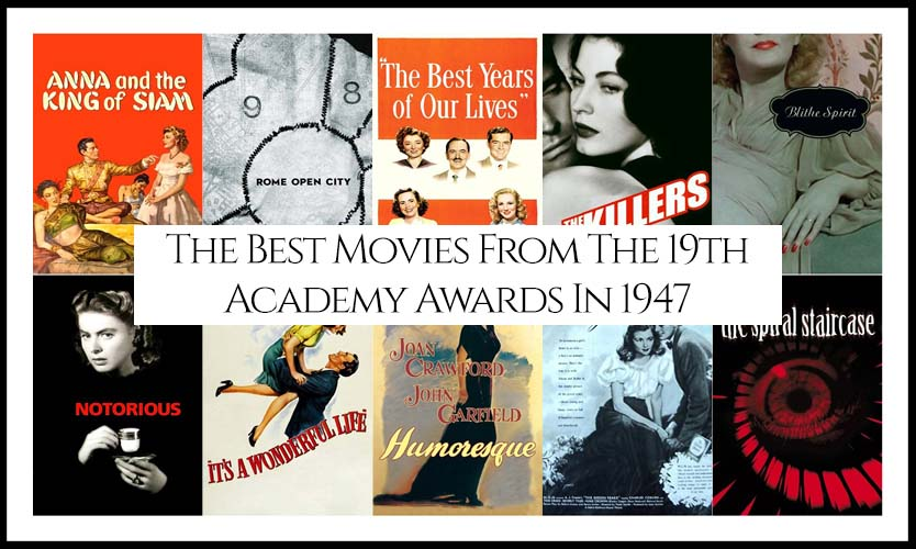 Ranking All The Movies Nominated At The 19th Academy Awards In 1947