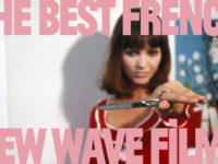 The Best French New Wave (La Nouvelle Vague) Movies Of All-Time