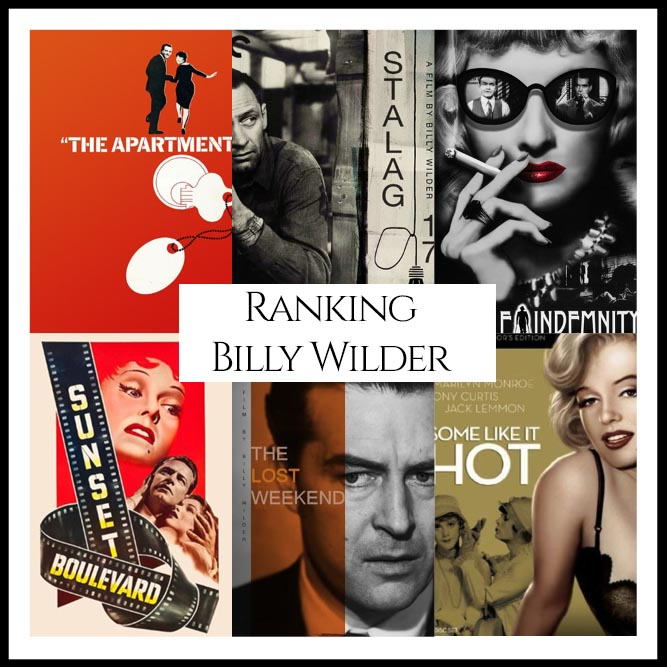 Billy Wilder Filmography Ranking Movies