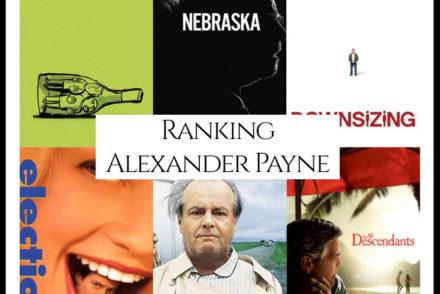 Alexander Payne Filmography Ranking Movies
