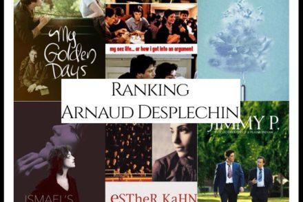 Arnaud Desplechin Filmography Movie Ranking Movies