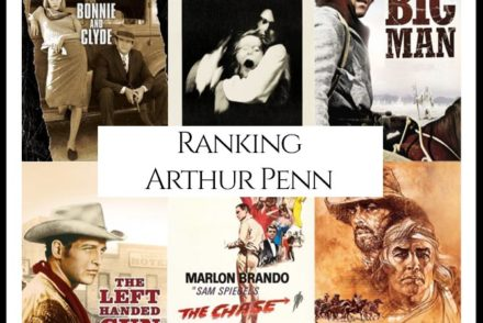 Arthur Penn Filmography Movie Ranking Movies