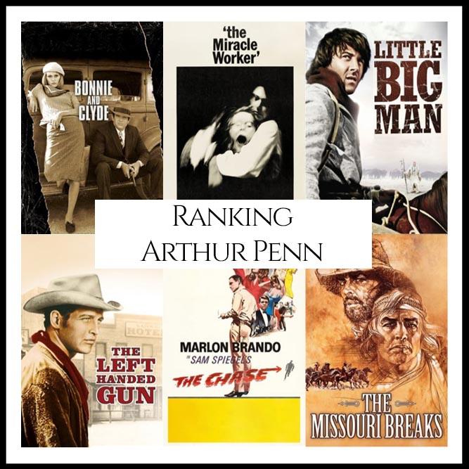 Arthur Penn Filmography Movie Ranking Movies