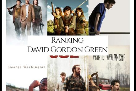 David Gordon Green Filmography Movie Ranking Movies