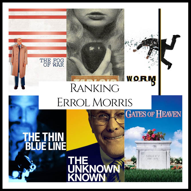 Errol Morris Filmography Movie Ranking Movies