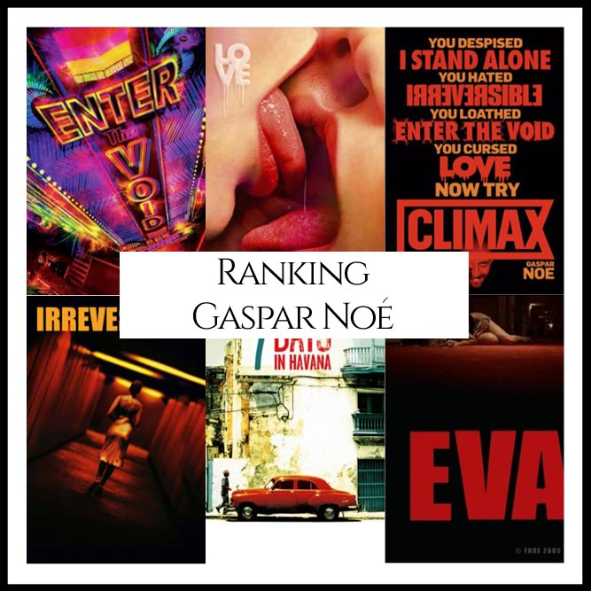 Gaspar Noé Filmography Movie Ranking Movies