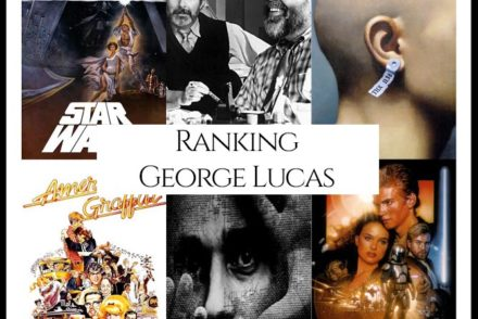 George Lucas Filmography Movie Ranking Movies
