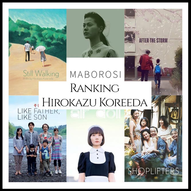 Hirokazu Koreeda Filmography Movie Ranking Movies