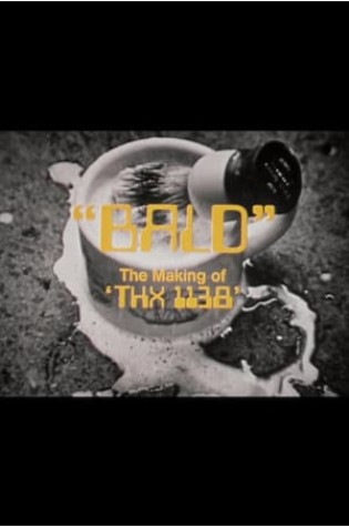 Bald: The Making of 'THX 1138' (1971)