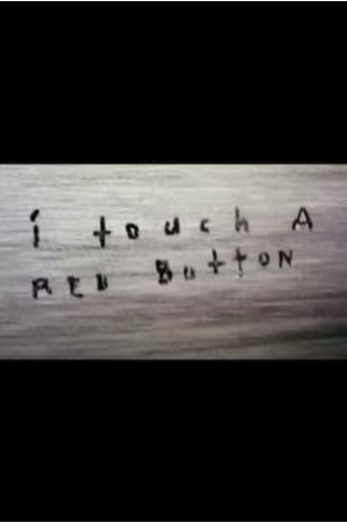 I Touch a Red Button (2011)
