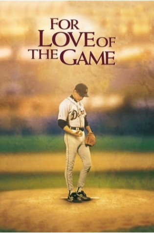 For the Love of the Game (1999)