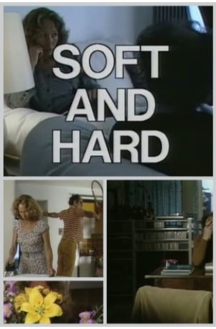 Soft and Hard (1985)