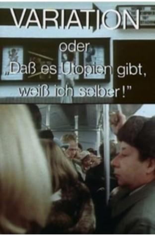 Variation - oder Daß es Utopien gibt, weiß ich selber! (1983)