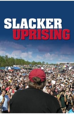 Slacker Uprising (2007)