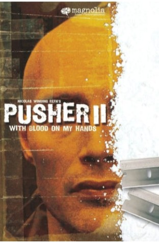 Pusher II: With Blood on My Hands (2004)