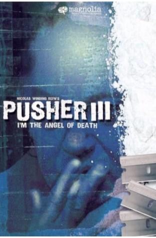 Pusher III: I'm the Angel of Death (2005)