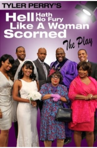 Tyler Perry's Hell Hath No Fury Like a Woman Scorned - The Play (2014)
