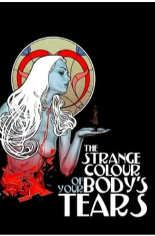 The Strange Color of Your Body's Tears (2013)