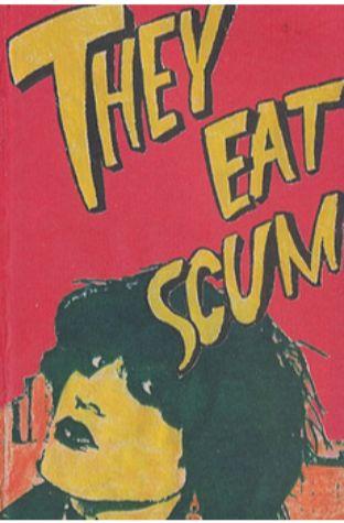 They Eat Scum (1979)