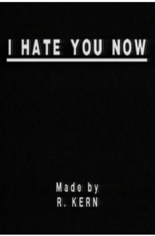 I Hate You Now (1985)